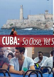 Cuba, tan cerca, tan lejos