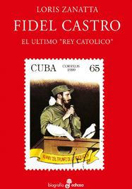 """Portada el libro """"Fidel Castro: el último 'rey católico'"""". (Edhasa)"""