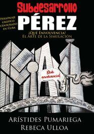 Presentación del libro Subdesarrollo Pérez, ¡Qué envolvencia! (Amazon)