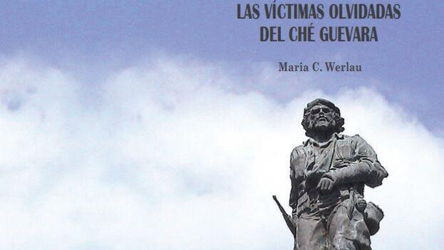 Portada del libro 'Las víctimas olvidadas del Che Guevara', de María Werlau. (Archivo Cuba)