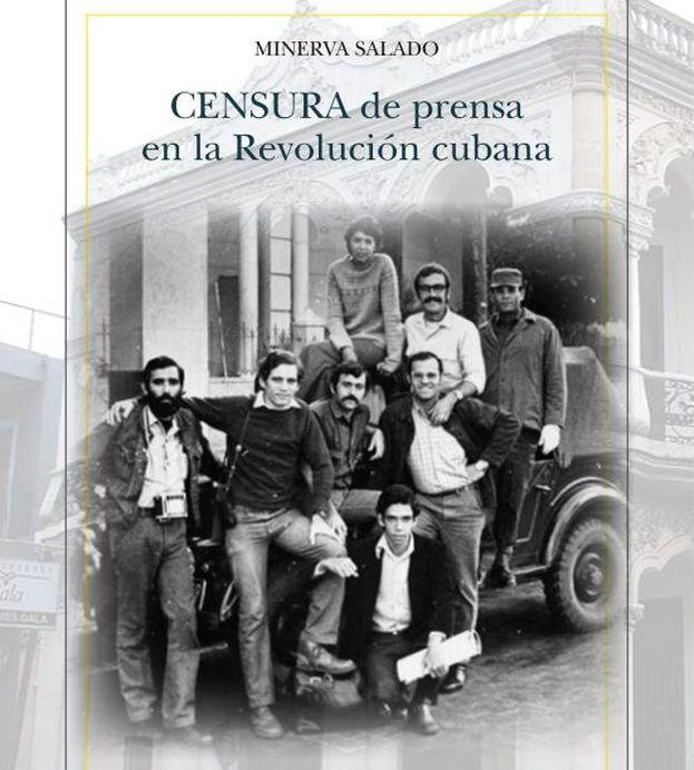 La portada de 'Censura de prensa en la Revolución cubana', de Minerva Salado. (Editorial Verbum)