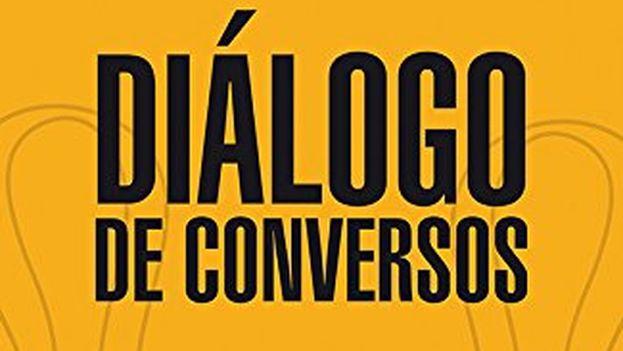 La portada de 'Diálogo de conversos', de Roberto Ampuero y Mauricio Rojas, publicado por la editorial Debate.