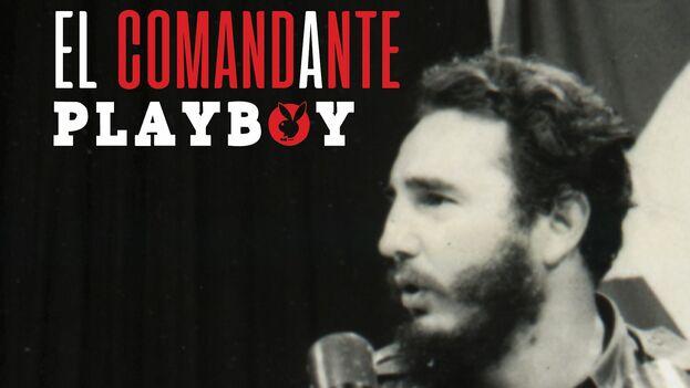 Abel Sierra Madero escribe sobre la utilización que Castro hizo de 'Playboy' para promover sus ideas en EE UU.