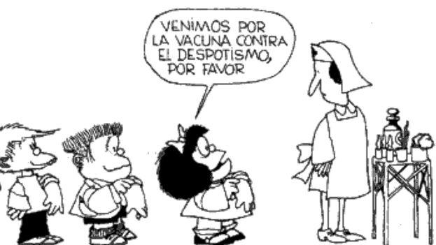 Mafalda y el despotismo. (Quino)
