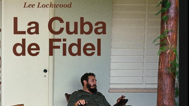 Portada del libro 'La Cuba de Fidel. La mirada de un reportero estadounidense en la isla'