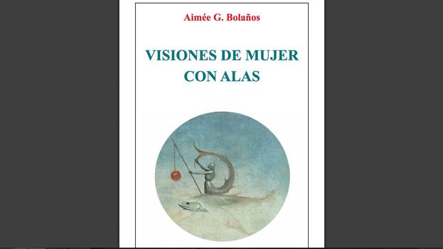 Portada del libro 'Visiones de mujer con alas', de Aimée G. Bolaños. (Betania)