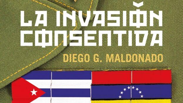 Portada de 'La invasión consentida', de Diego G. Maldonado (Debate).