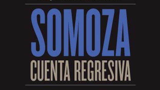 'Somoza, Cuenta Regresiva' se presenta este viernes en Managua. (Facebook)