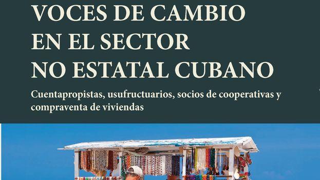 La portada de 'Voces de cambio en el sector no estatal cubano', por Carmelo Mesa-Lago y otros autores.