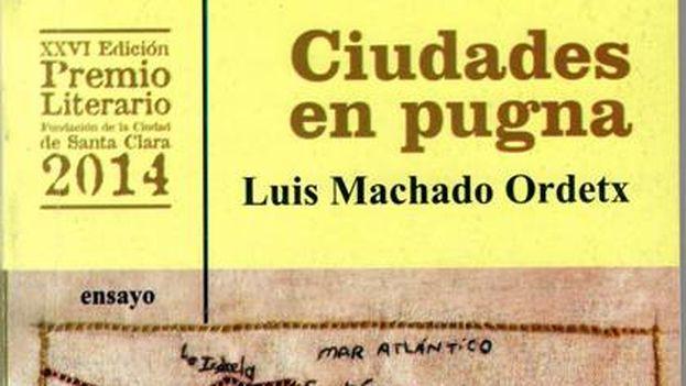La portada de 'Ciudades en pugna', de Luis Machado Ordetx.