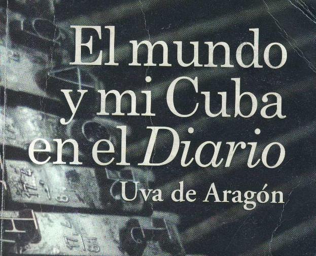 La portada del libro 'El mundo y mi Cuba en el Diario', de Uva de Aragón.