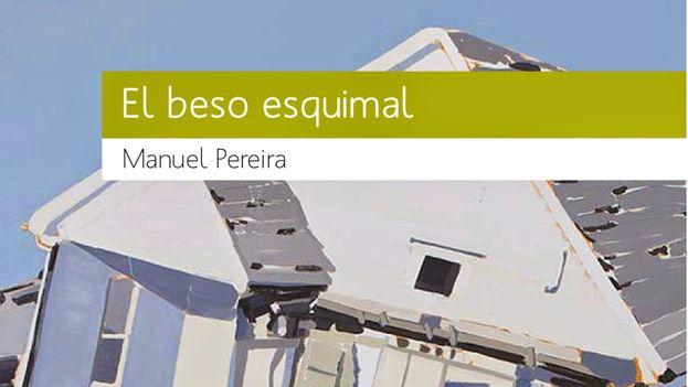 La portada de 'El beso esquimal', de Manuel Pereira.