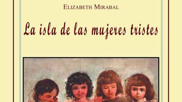 La portada de la novela 'La isla de las mujeres tristes' de Elisabeth Mirabal.