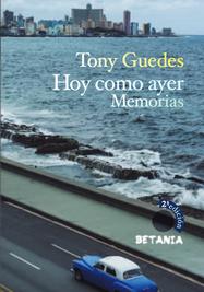 'Hoy como ayer. Memorias', de Tony Guedes. (Betania)