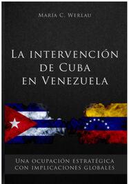 La intervención de Cuba en Venezuela:  una ocupación estratégica con implicaciones globales.