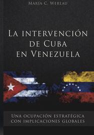 La intervención de Cuba en Venezuela.