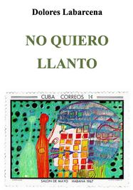 'No quiero llanto', de Dolores Labarcena