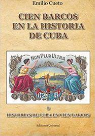Cien barcos en la historia de Cuba, por Emilio Cueto.