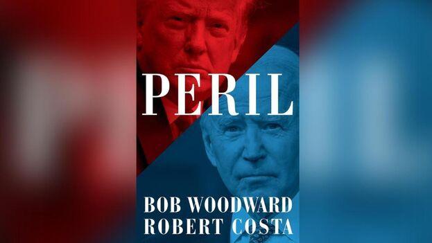 El último de la serie es 'Peril'. Se trata de una obra formidable de Bob Wooward y Robert Costa. (CNN)